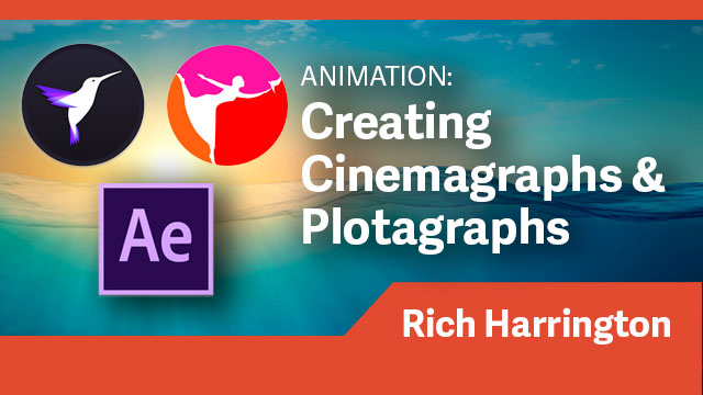 Animation: Creating Cinemagraphs & Plotagraphs