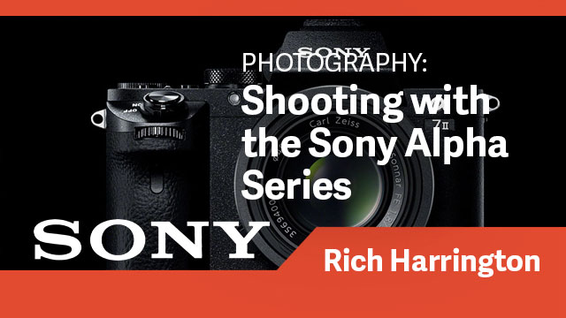 Photography: Shooting with the Sony Alpha Series