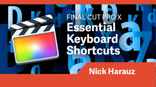 Final Cut Pro X: Essential Keyboard Shortcuts