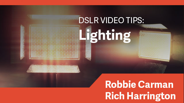 DSLR Video Tips: Lighting