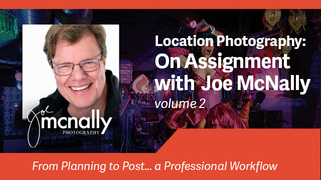 Location Photography: On Assignment with Joe McNally Volume 2