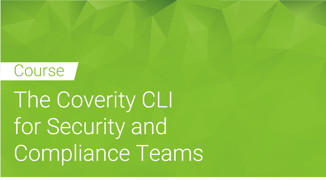 The Coverity CLI for Security  and Compliance Teams