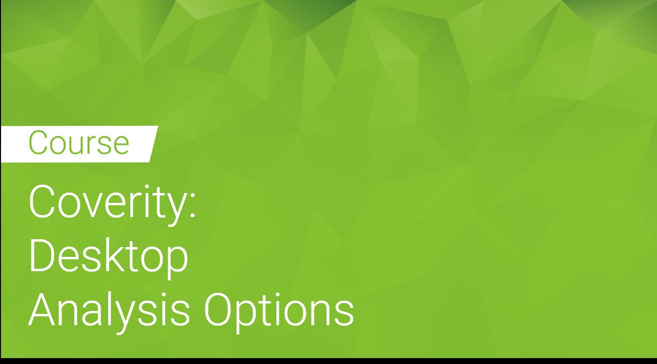 Coverity: Desktop Analysis Options