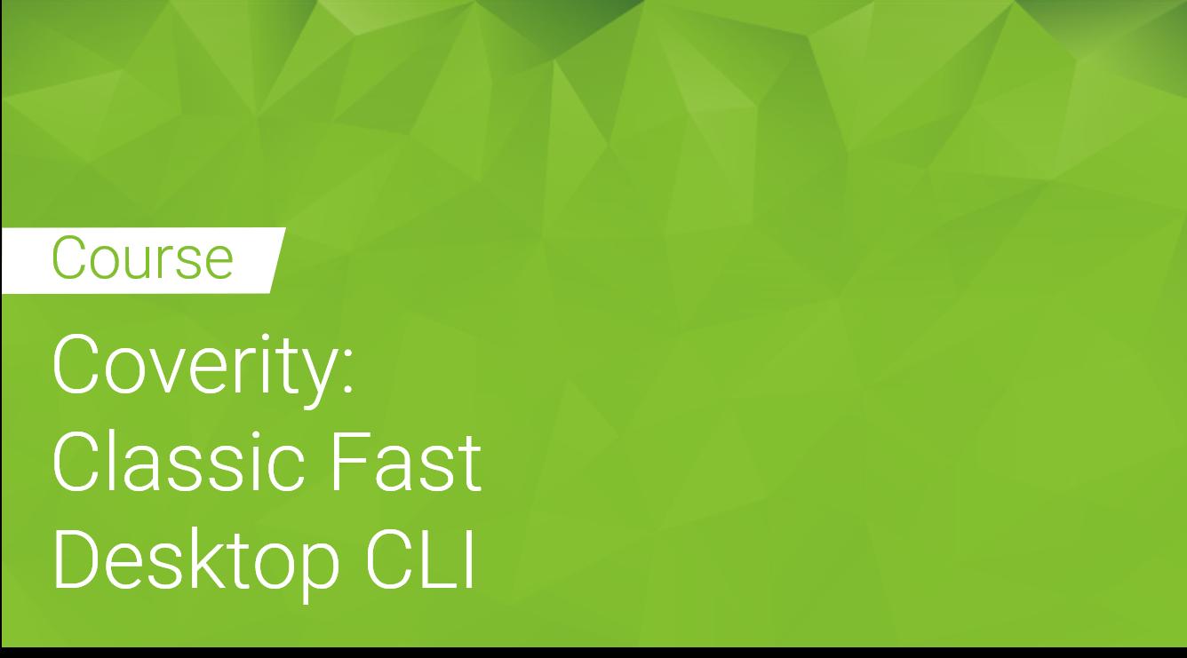 Coverity: Classic Fast Desktop CLI