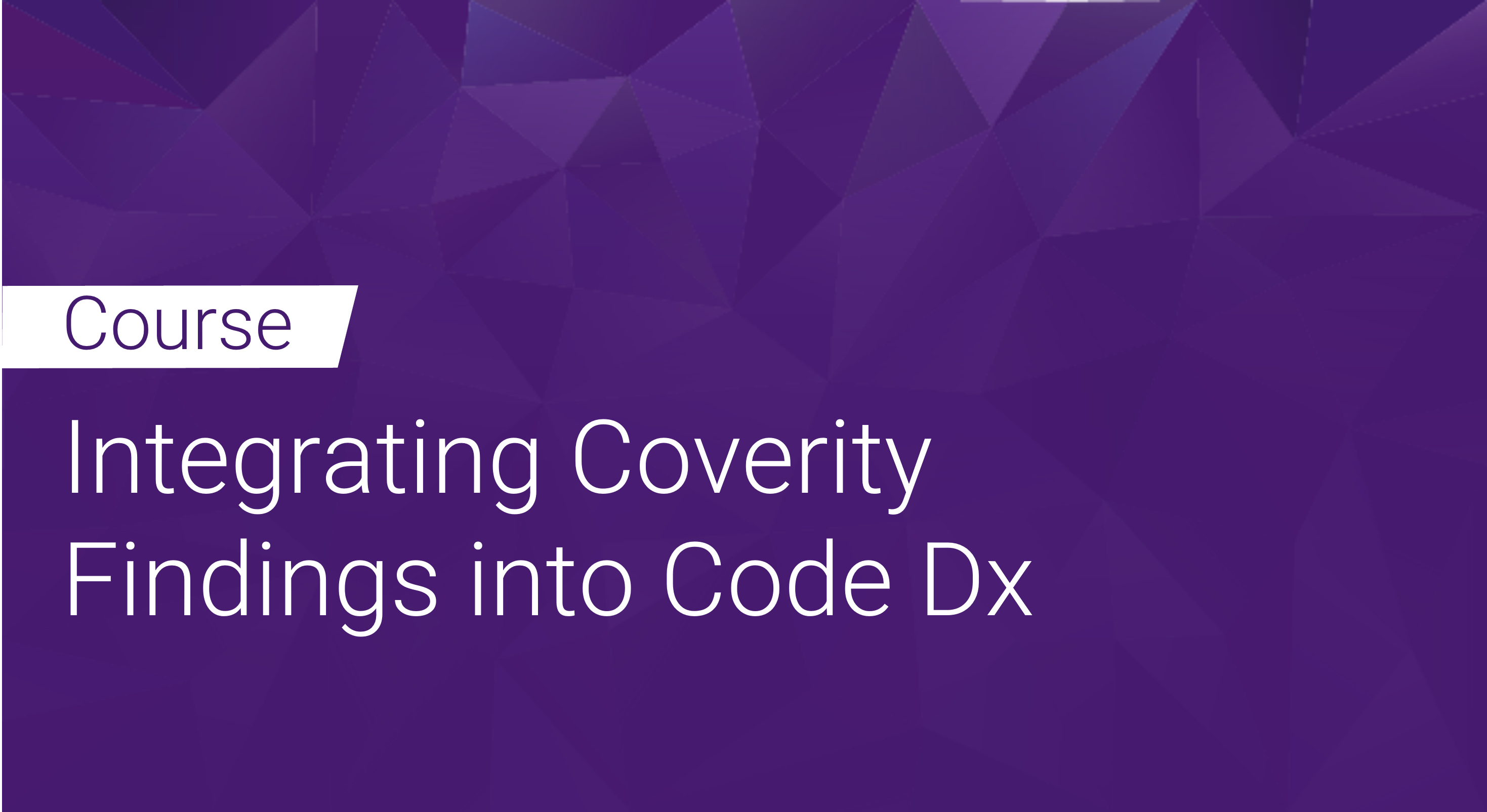 Integrating Coverity Findings into Code Dx