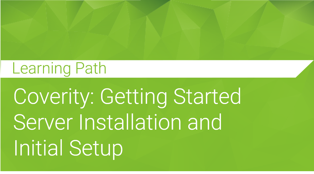 Coverity: Getting Started Server Installation and Initial Setup