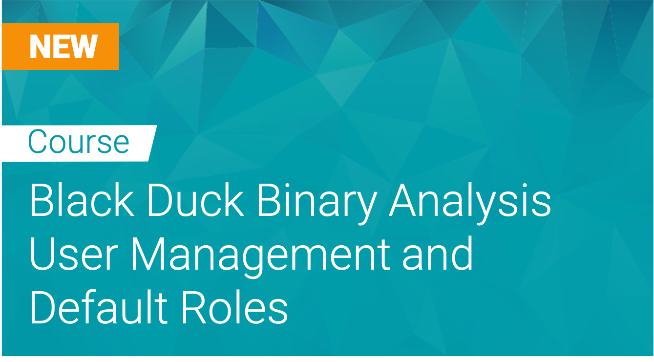 Black Duck Binary Analysis: User Management and Default Roles