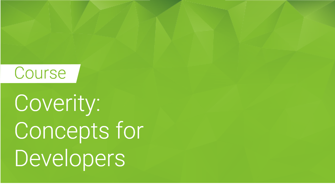 Coverity: Concepts for Developers