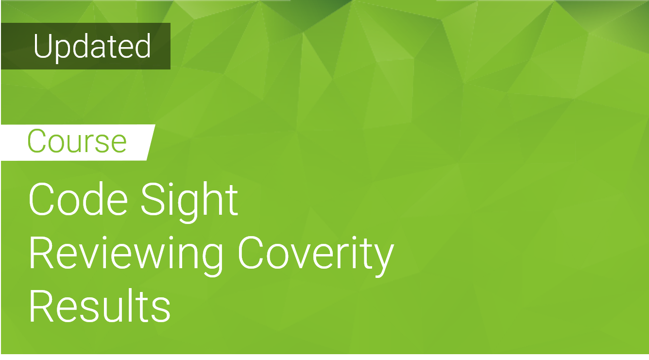 Code Sight Reviewing Coverity Results