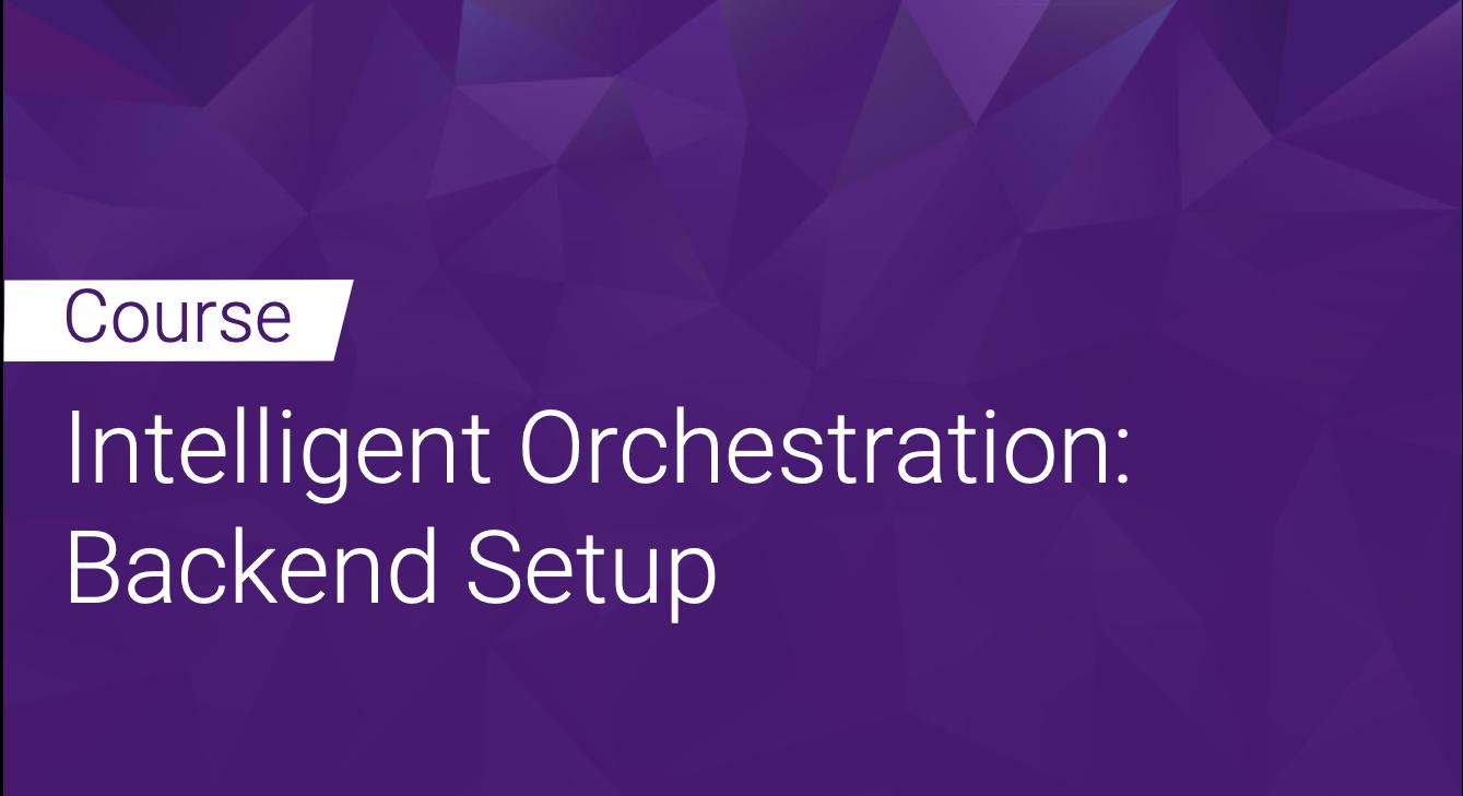 Intelligent Orchestration: Backend Setup