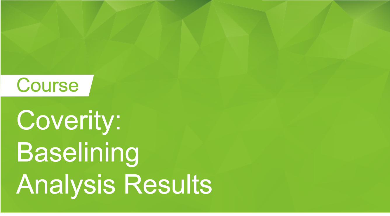 Coverity:  Baselining Analysis Results