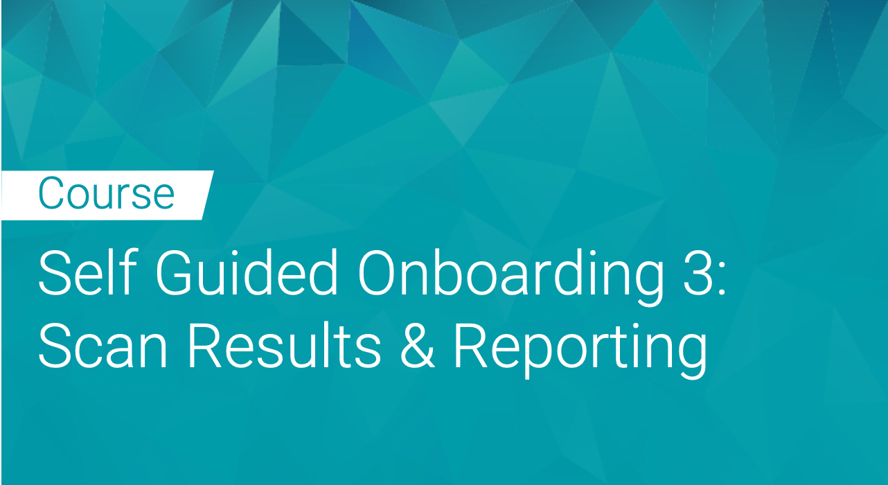Black Duck: Self Guided Onboarding Part 3 - Scan Results & Reporting