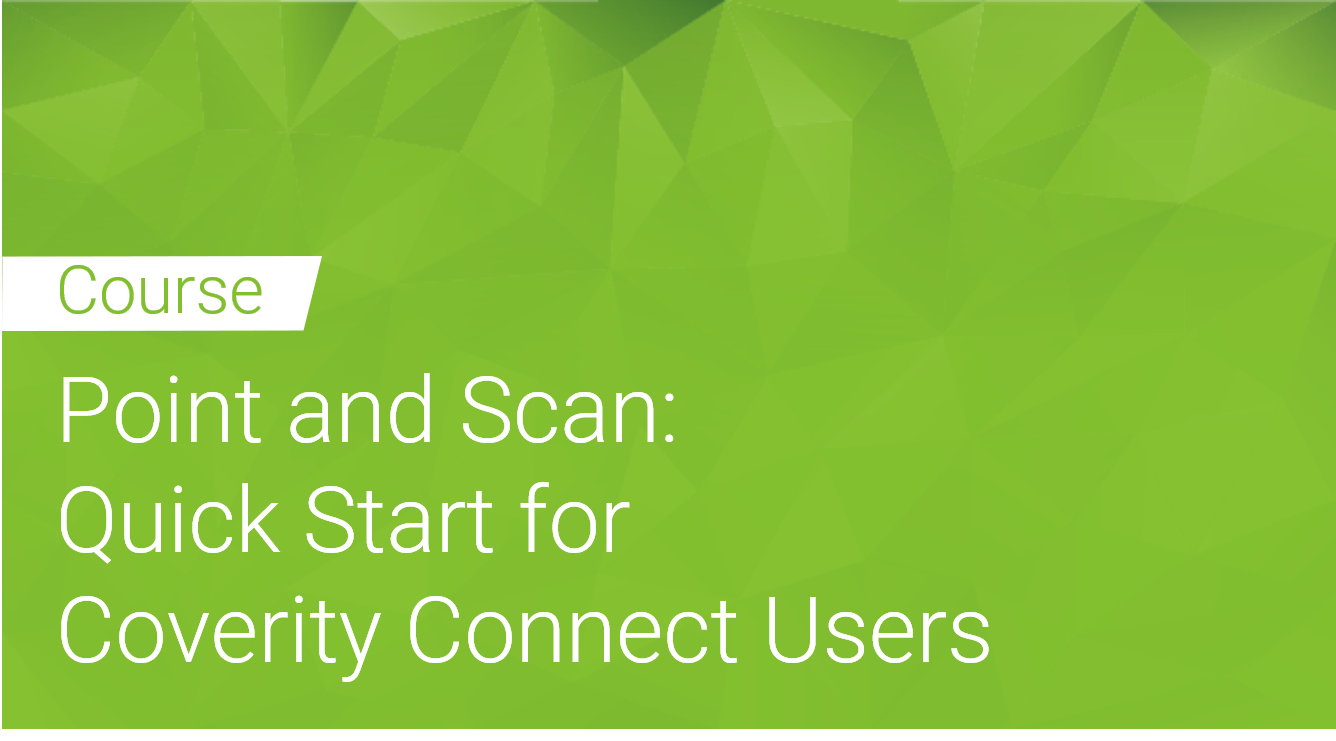 Point and Scan Quick Start for Coverity Connect users
