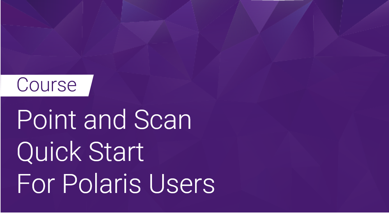 Point and Scan Quick Start for Polaris users