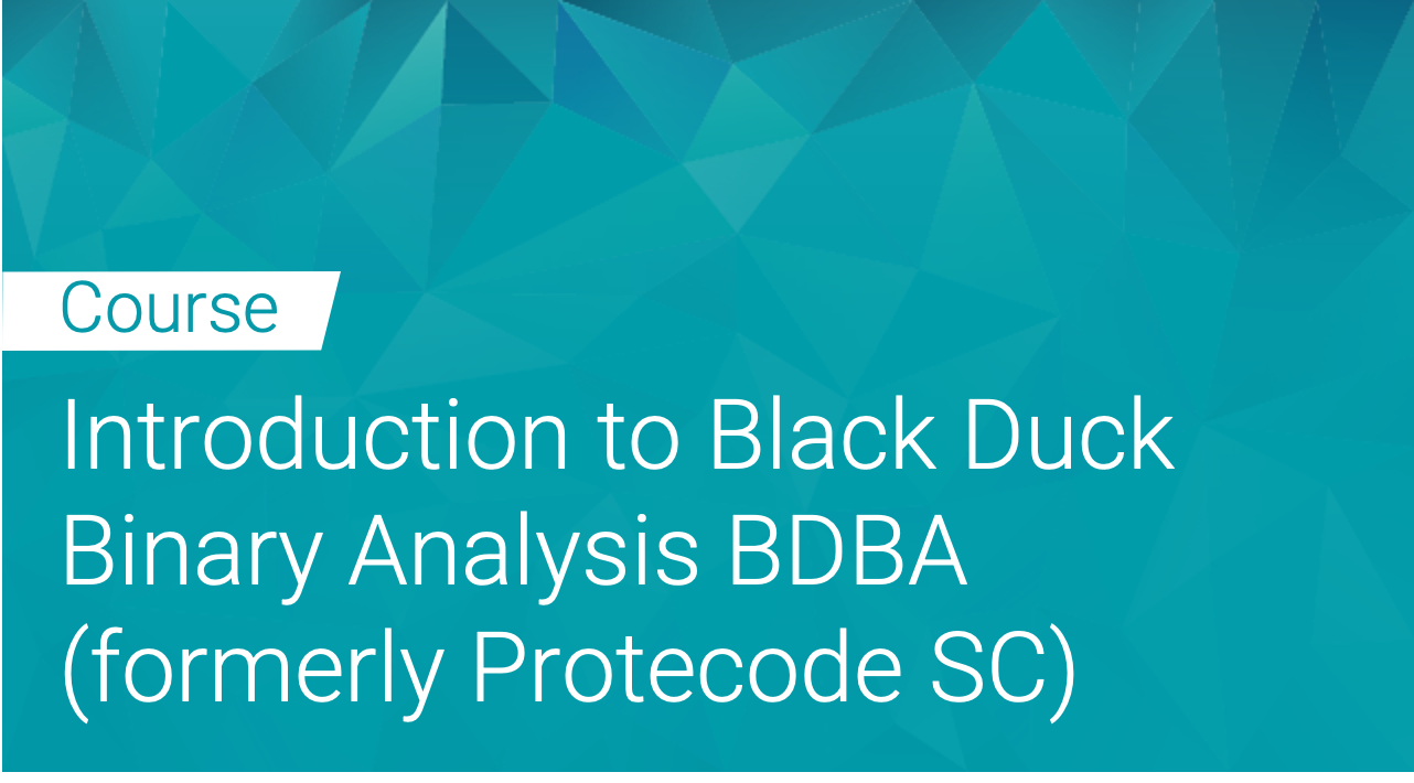 Introduction to Black Duck Binary Analysis BDBA (formerly Protecode SC)