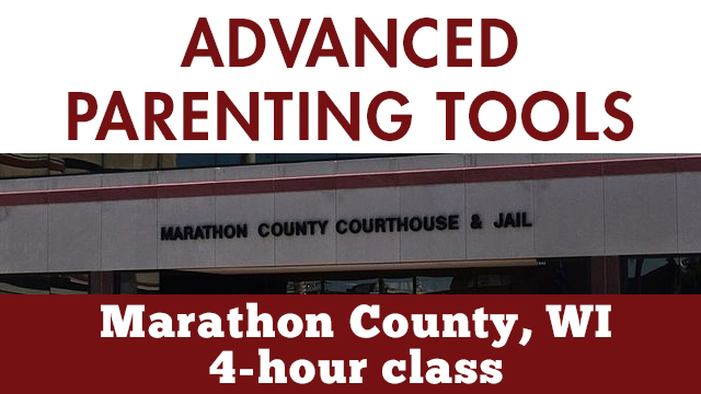 Marathon County, WI - Advanced Parenting Tools - 4 Hour Course