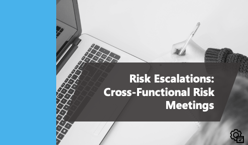 Risk Escalations: How To Configure & Implement a Weekly Business Review Process With Leadership