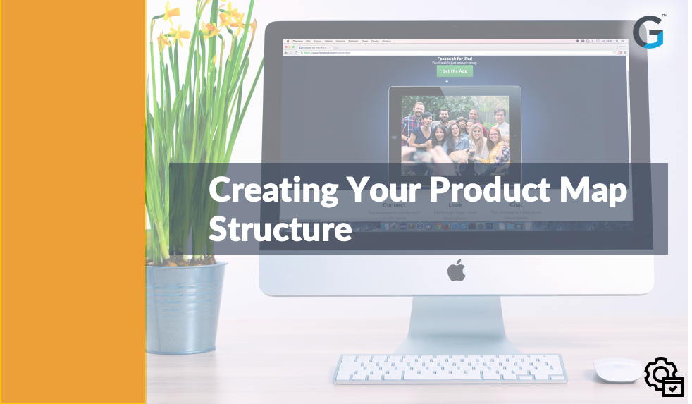 Creating Your Product Map Structure