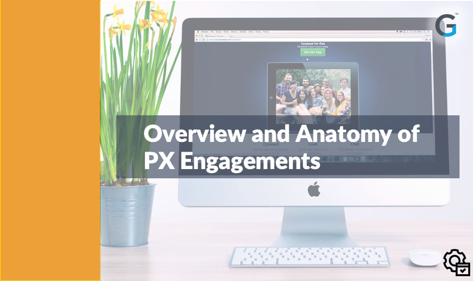 Overview and Anatomy of PX Engagements