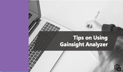 Tips on How to Use Gainsight Analyzer