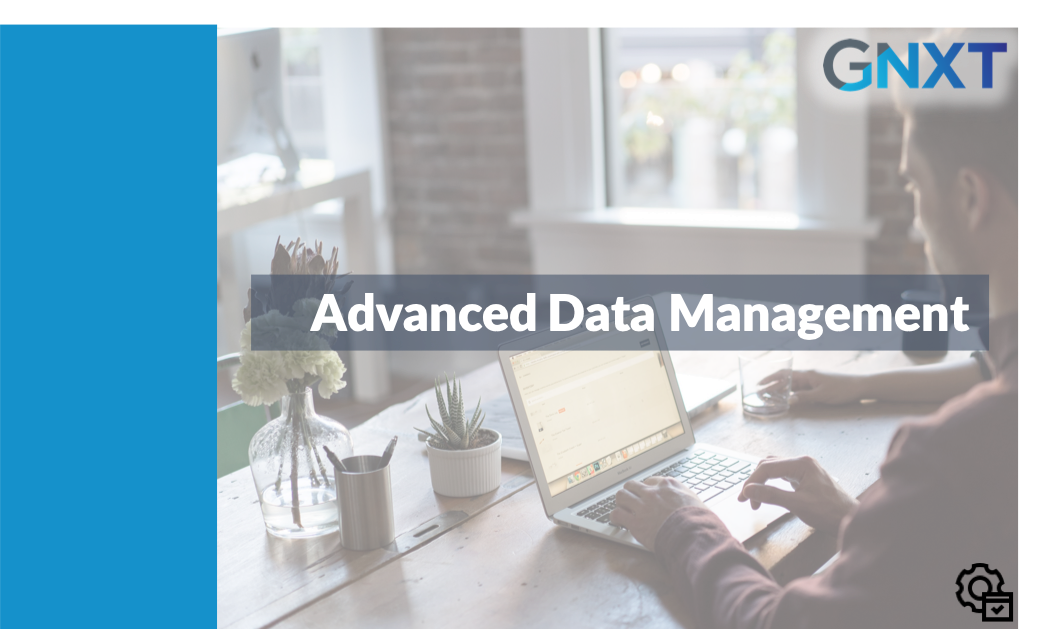 Admin - Advanced Data Management - Aug 2019