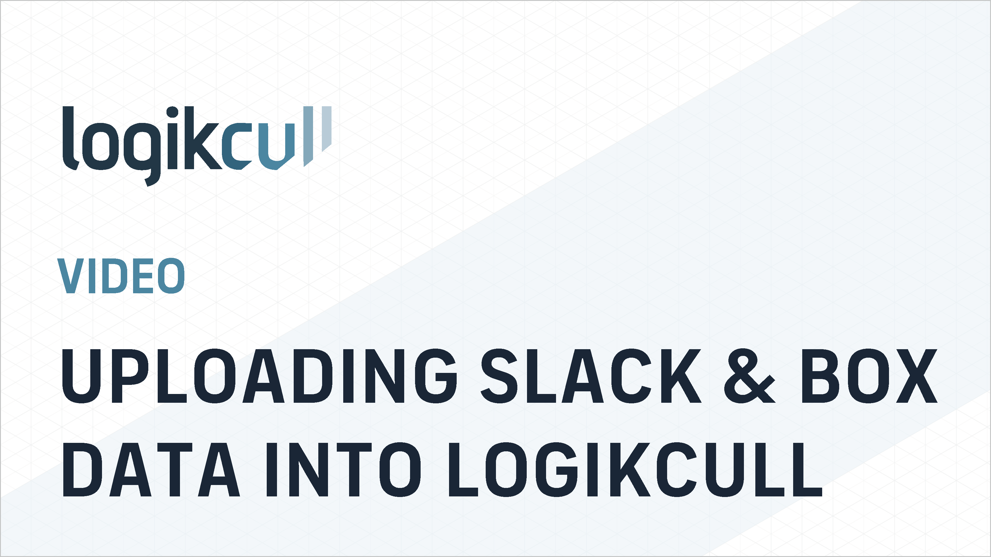 Uploading Slack or Box Data into Logikcull