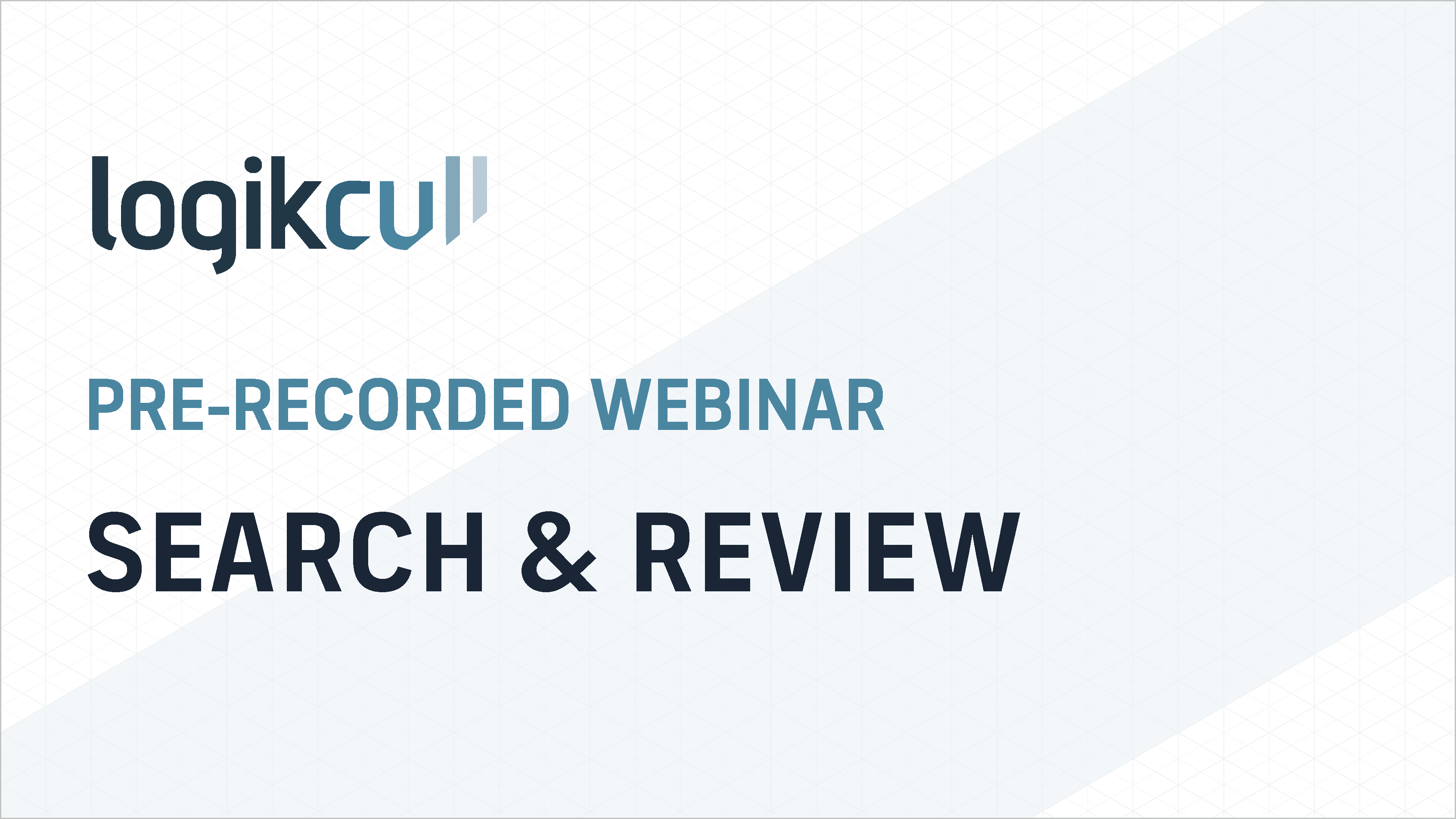 Search & Review Basics: Pre-Recorded Webinar
