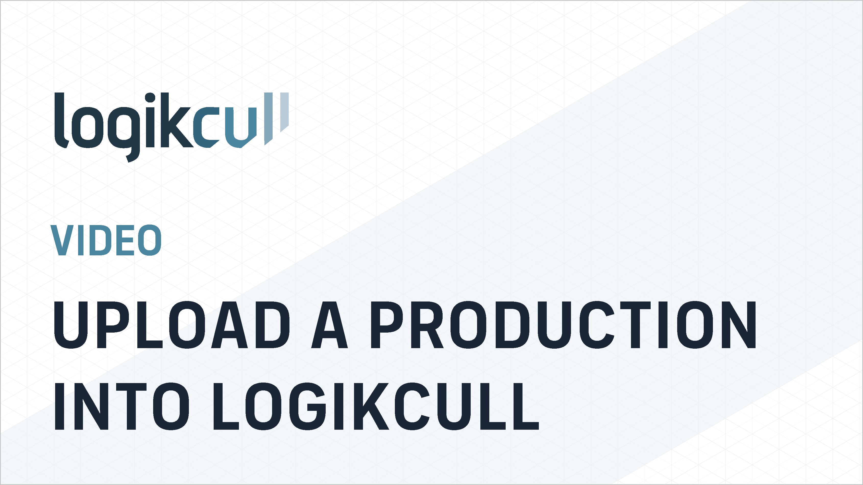 Uploading a Production into Logikcull