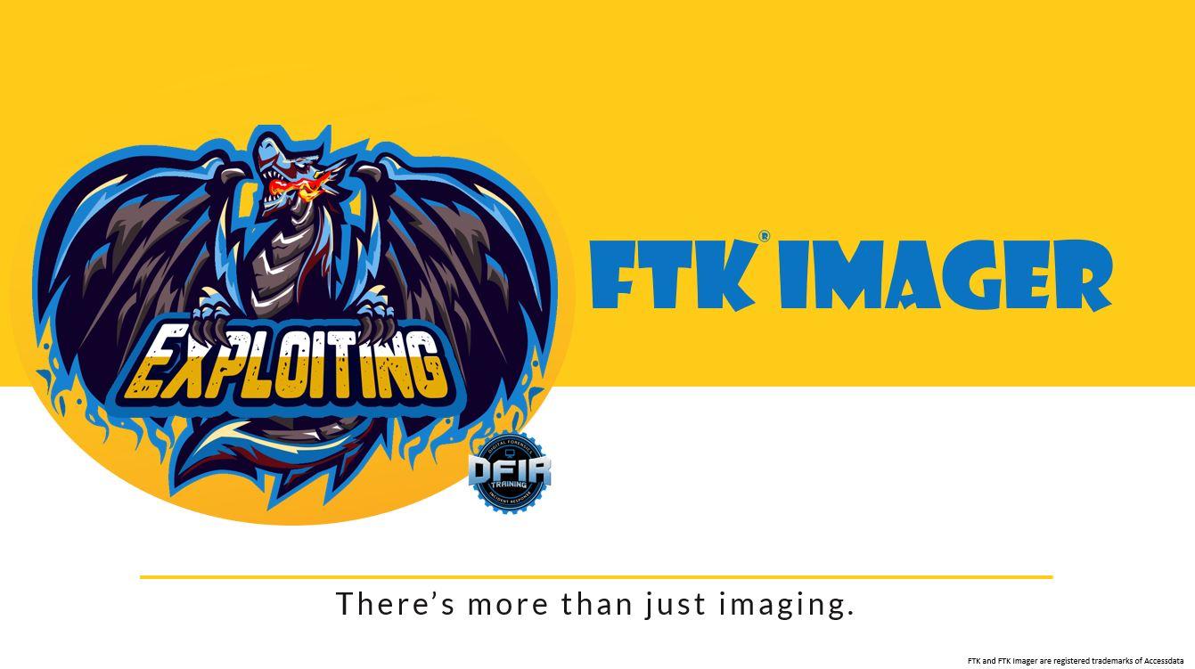 Exploiting FTK Imager
