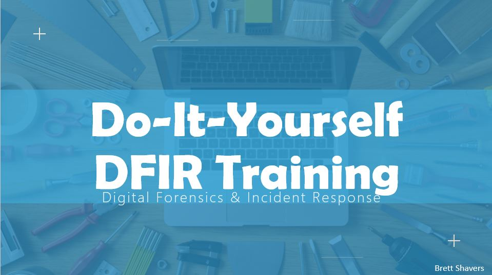 Do-It-Yourself DFIR Training