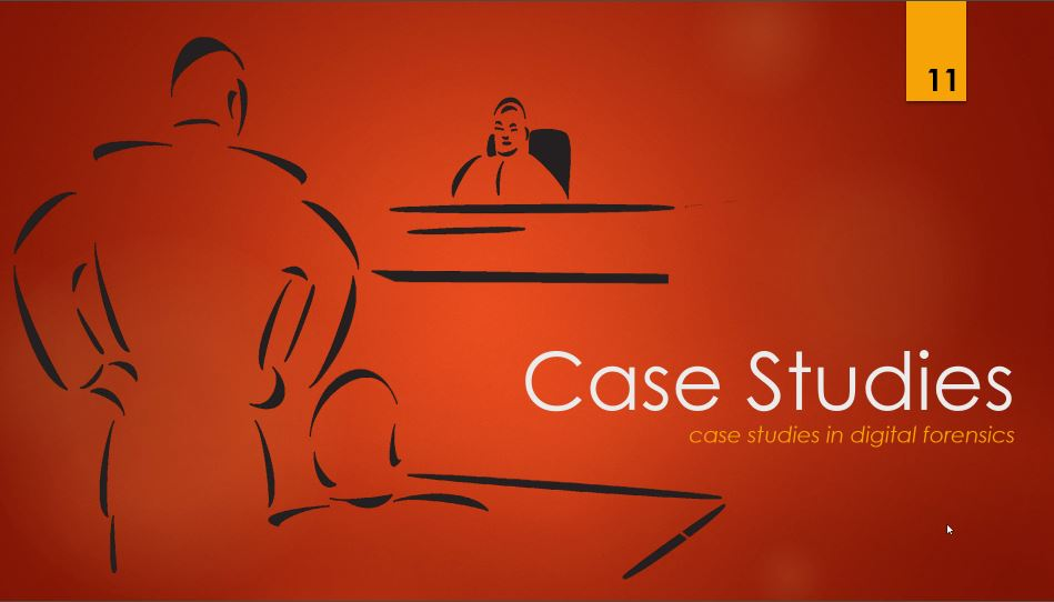 Case Studies 11- case studies in digital forensics