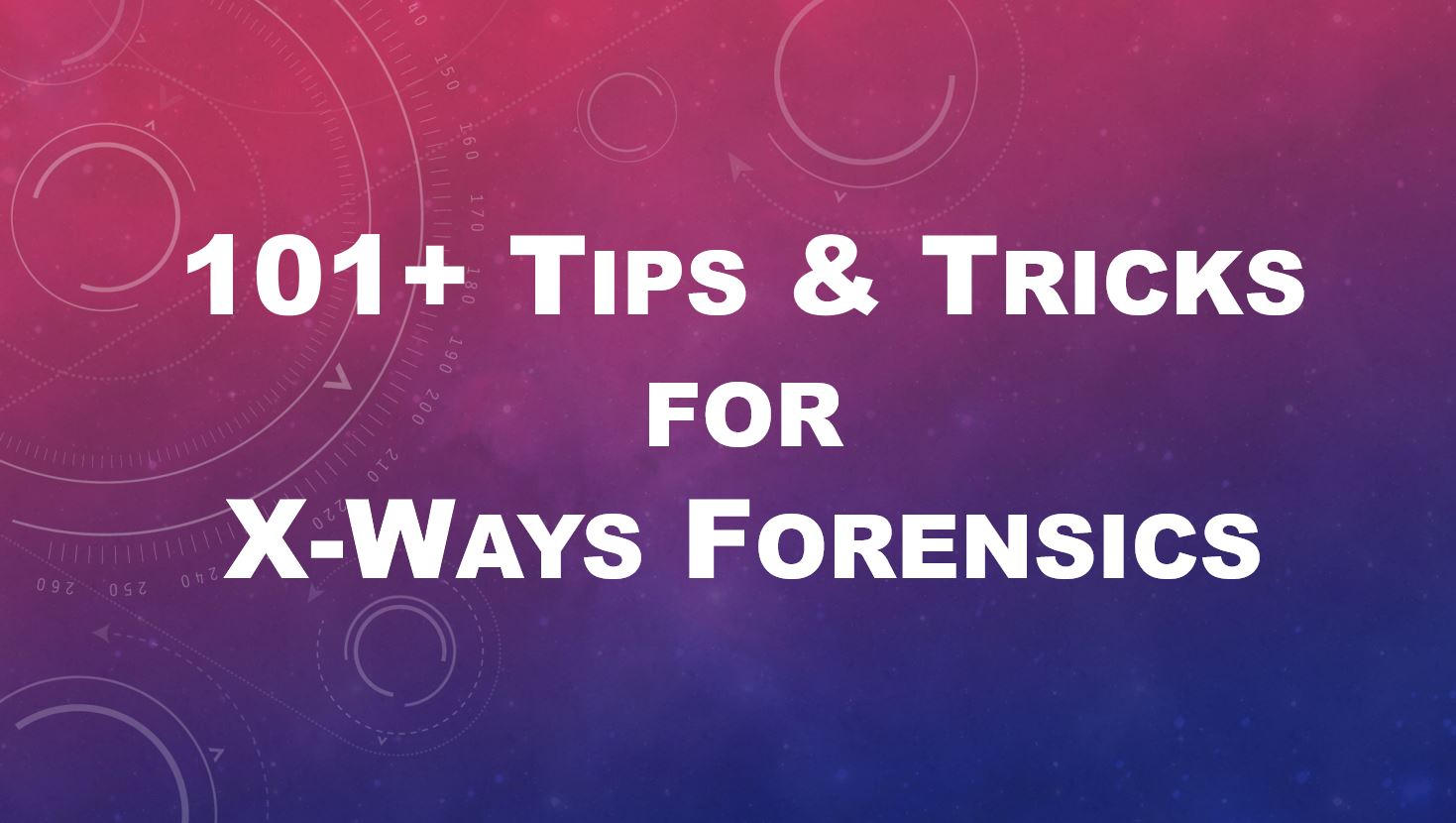 101+ Tips & Tricks for X-Ways Forensics