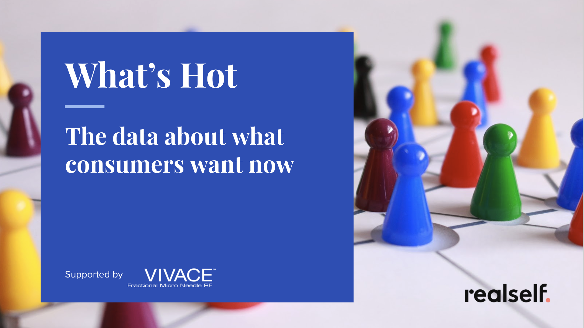 What's Hot. The Data About What Consumers Want Now