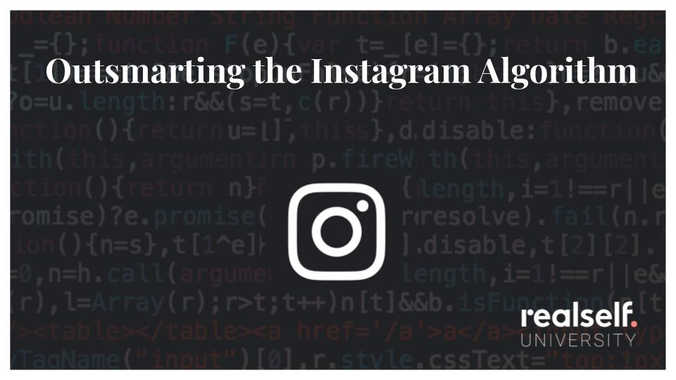 Outsmarting the Instagram Algorithm