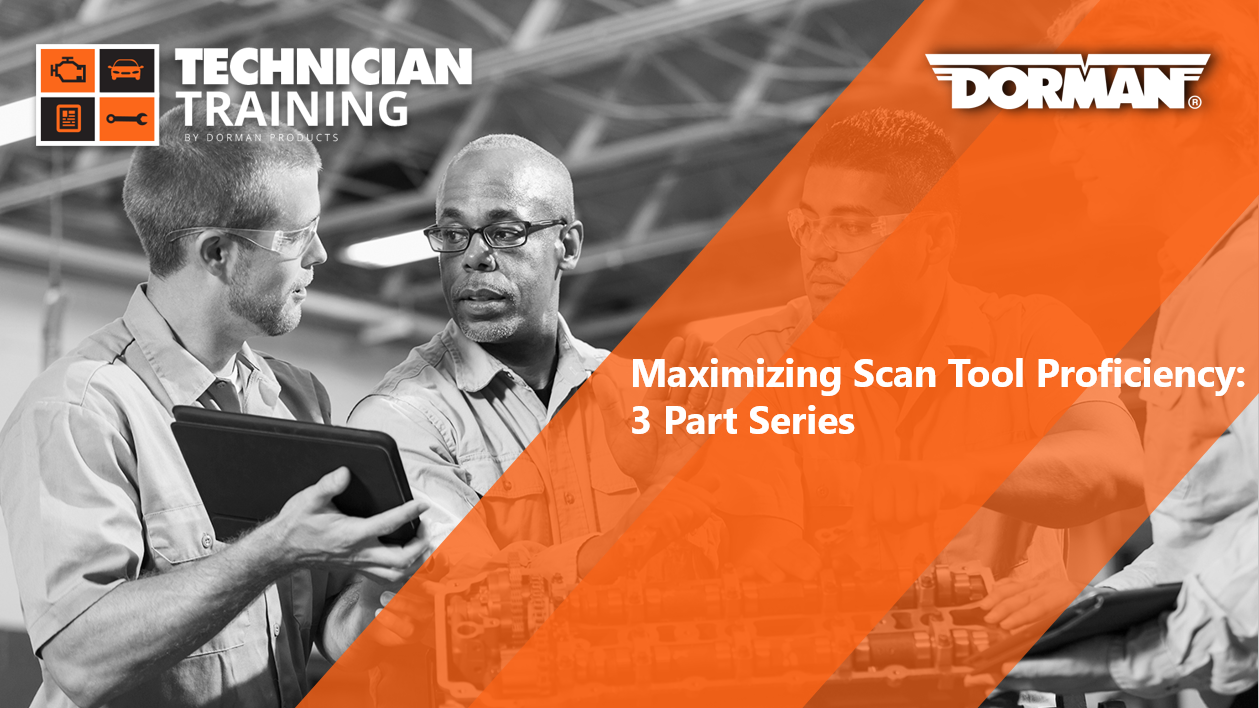 Maximizing Scan Tool Proficiency: 3 Part Series