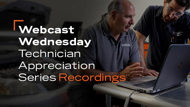 Webcast Wednesday:  Technician Appreciation RECORDINGS